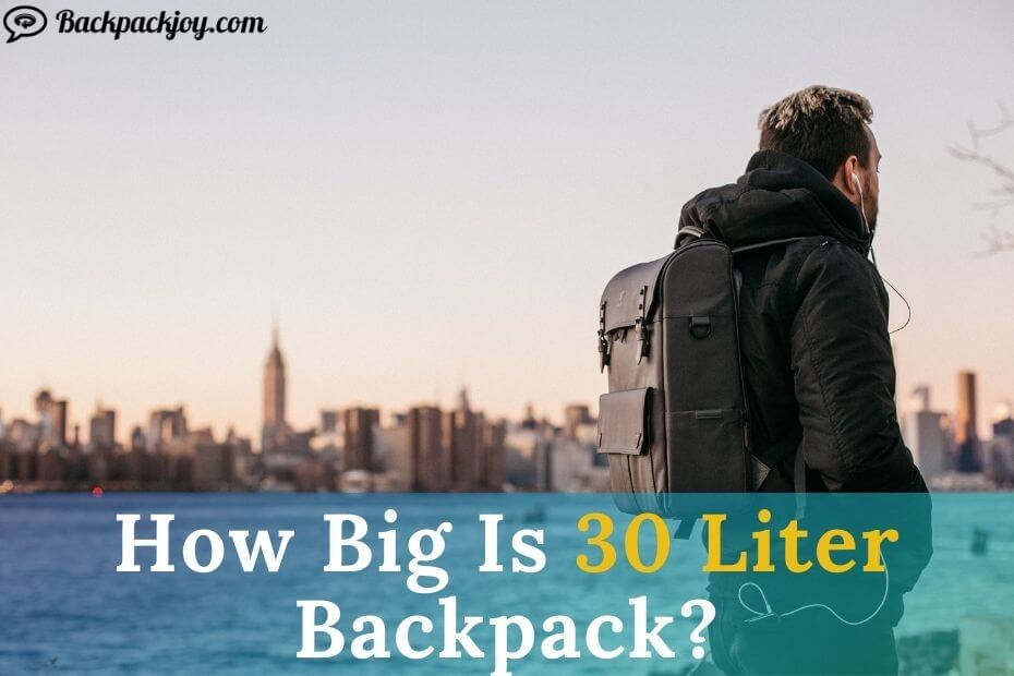 How Big Is A 30 Liter Backpack