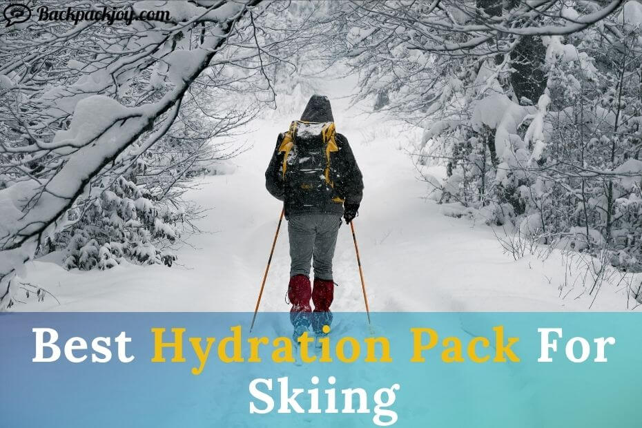 Best Hydration Pack For Skiing