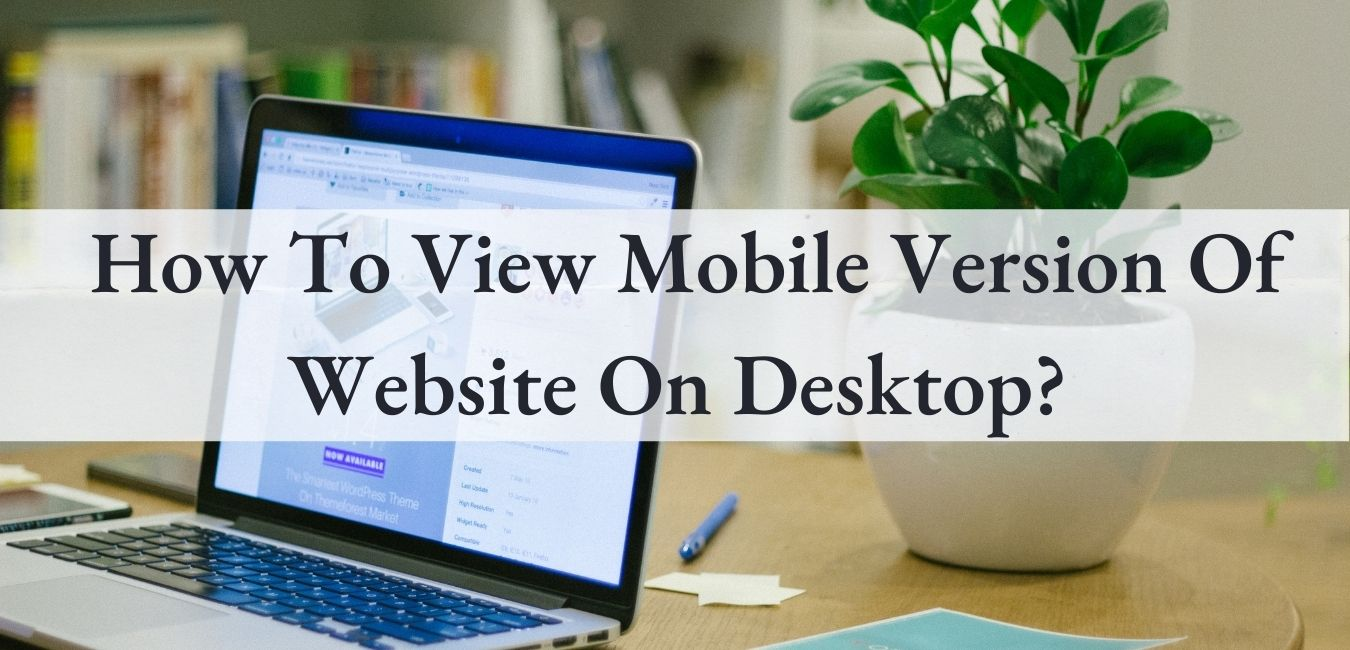 How To View Mobile Version Of Website On Chrome